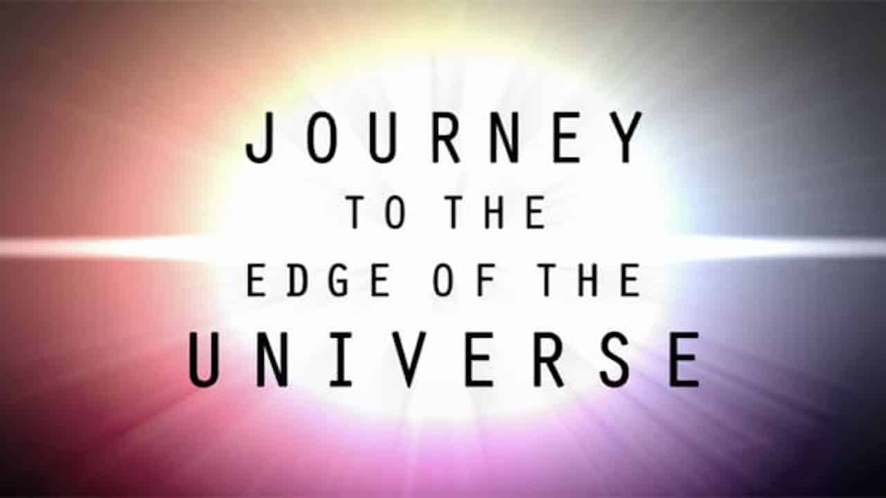 Journey to the Edge of the Universe (2008) - Watch Free ...
